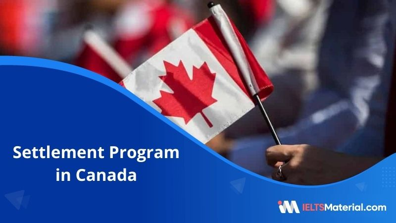 Settlement Program in Canada– Funds, Plans and Services