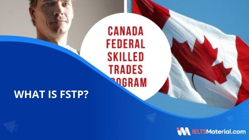 Federal Skilled Trades Program(FSTP) | Requirements, Eligibility Criteria and Points Calculator