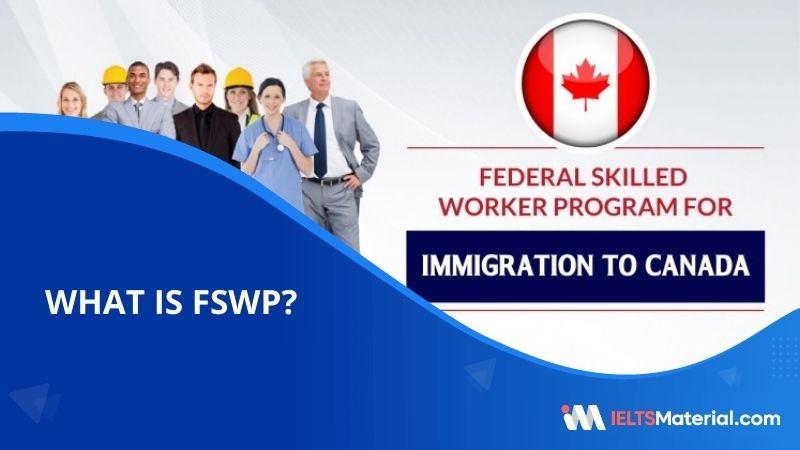 Federal Skilled Worker Program (FSWP) | Eligibility, Requirements, Points Calculator and Application Process