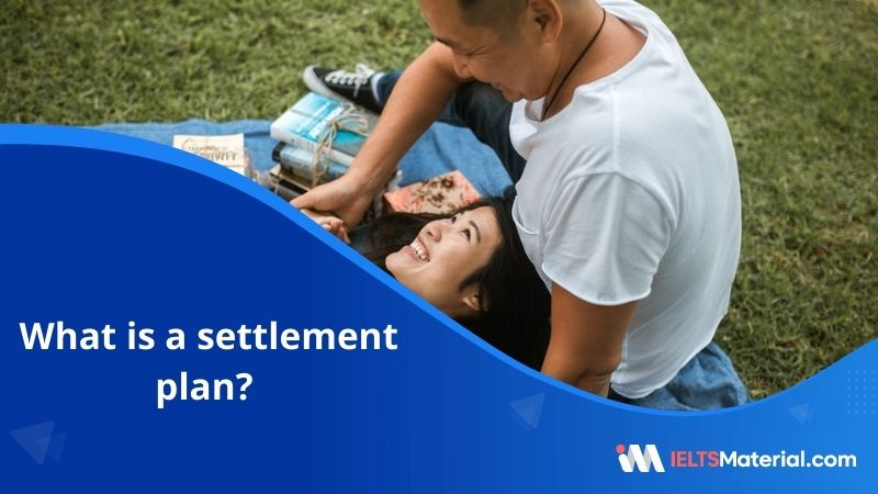 Canada Settlement Plan | What Should the Settlement Plan Include?