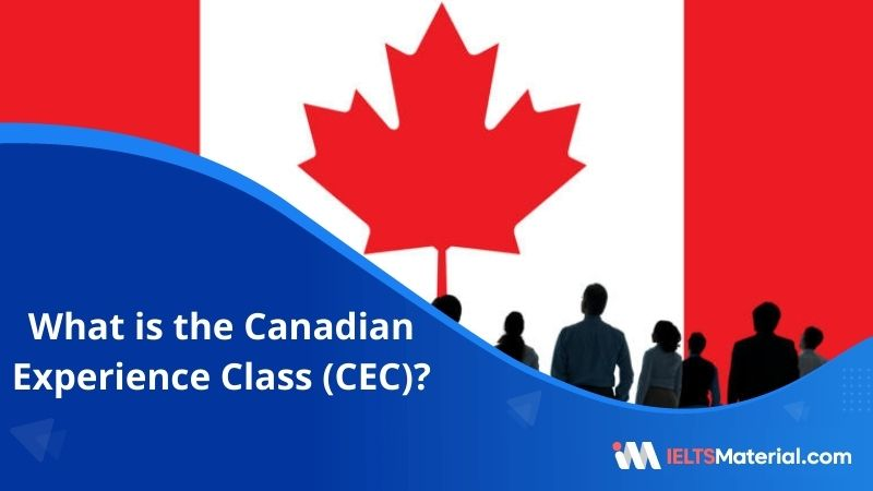 Canadian Experience Class(CEC) | Eligibility, Requirements and Points Calculation