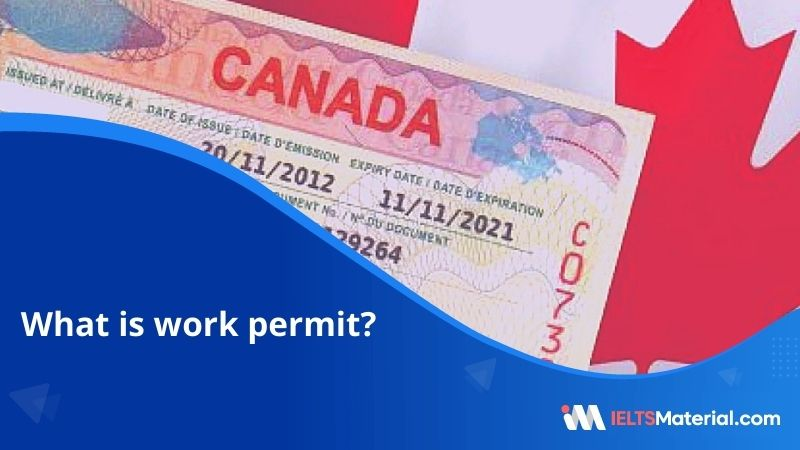 Work Permit – Canada | Types, Requirements and Application Process