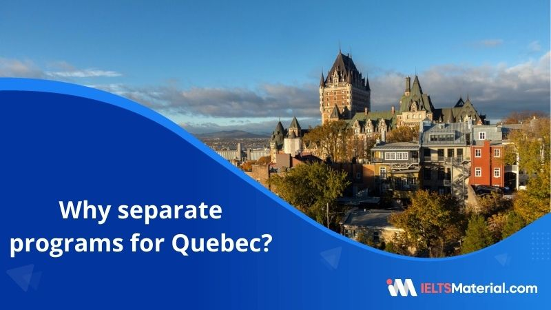 Why Separate Programs for Quebec?