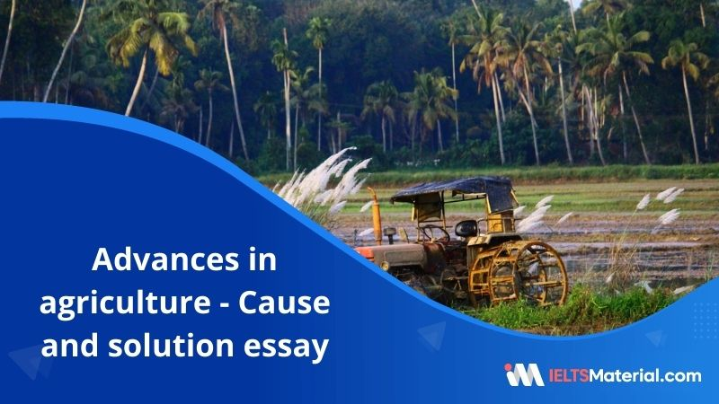 In spite of the Advances Made in Agriculture Many People Around the World still go Hungry – IELTS Writing Task 2