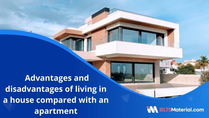 Advantages and disadvantages of living in a house compared with an apartment