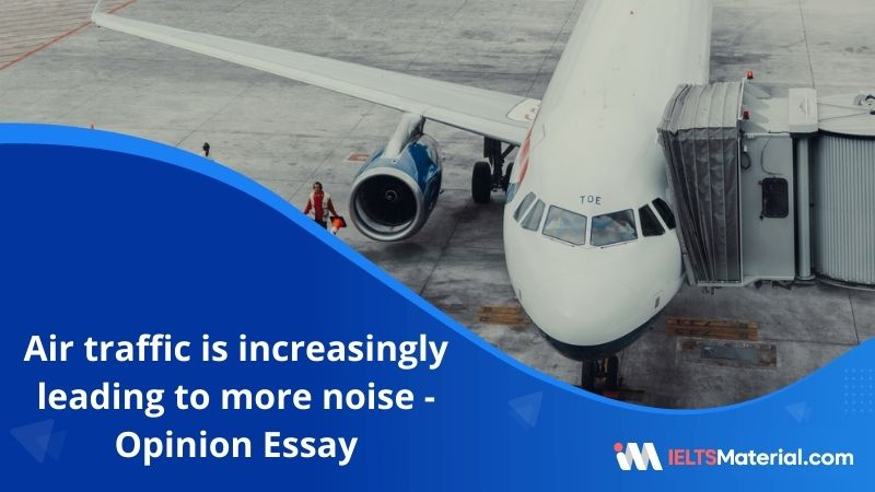 Air Traffic is Increasingly Leading to More Noise – IELTS Writing Task 2