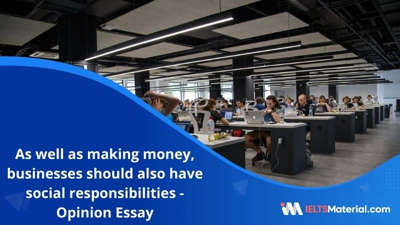 As Well as Making Money, Businesses Should Also Have Social Responsibilities – IELTS Writing Task 2