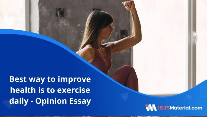 The Best Way to Improve Health is to Exercise Daily – IELTS Writing Task 2