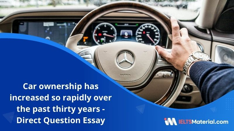 Car Ownership has Increased so Rapidly Over the Past Thirty Years – IELTS Writing Task 2