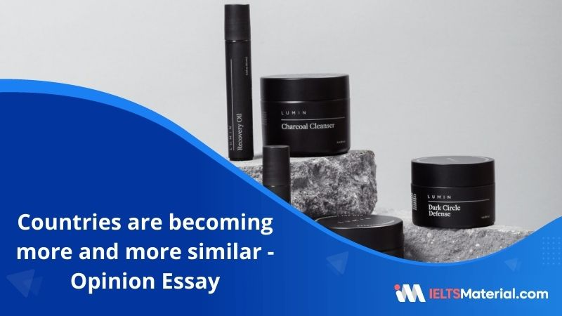 Countries Are Becoming More and More Similar – IELTS Writing Task 2