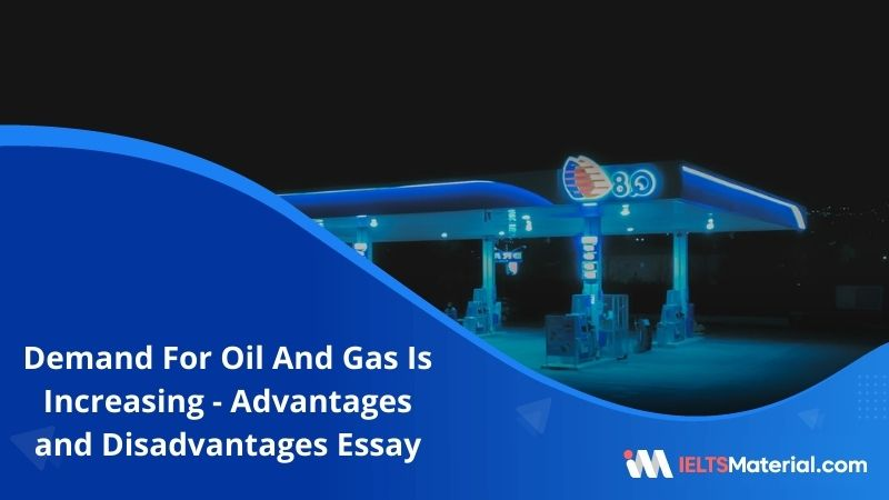 The Increased World Demand For Oil and Gas Has Made it Necessary for Locating These Sources in Remote Areas –  IELTS Writing Task 2
