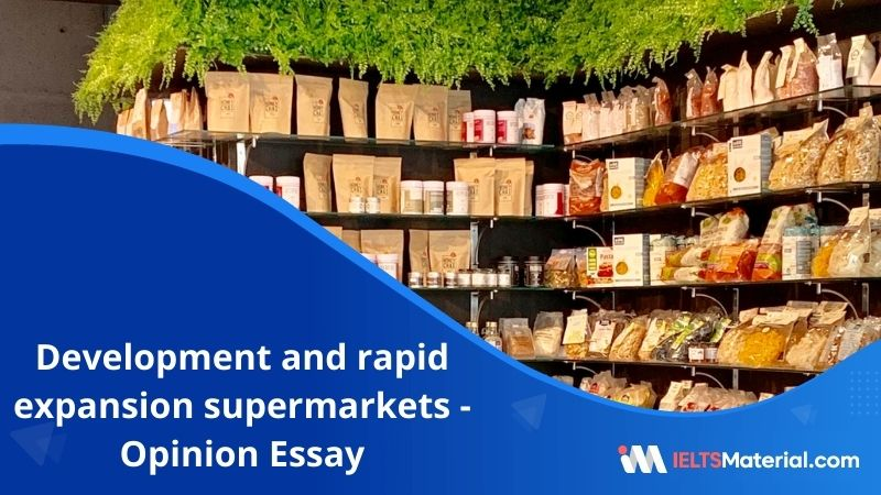 Development and Rapid Expansion Supermarkets – IELTS Writing Task 2