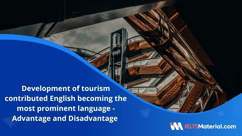 The Development of Tourism Contributed to English Becoming the most Prominent Language in the World – IELTS Writing Task 2