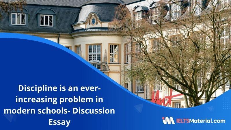 Discipline is An Ever-Increasing Problem in Modern Schools.-IELTS Writing Task 2
