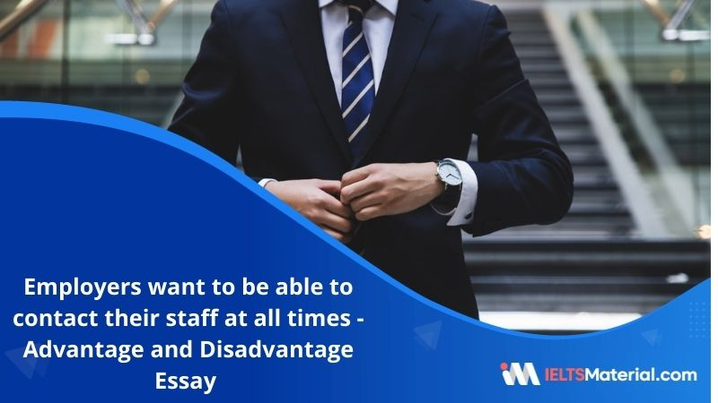 Some Employers Want to be Able to Contact their Staff at all Times – IELTS Writing Task 2
