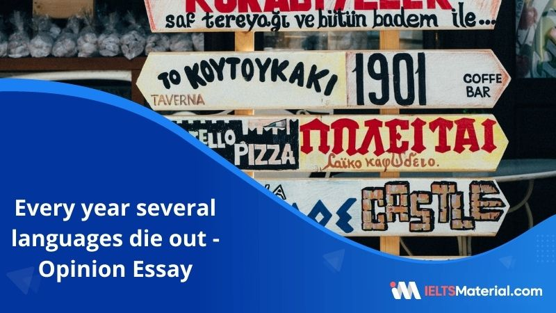 Every Year several Languages Die Out – IELTS Writing Task 2