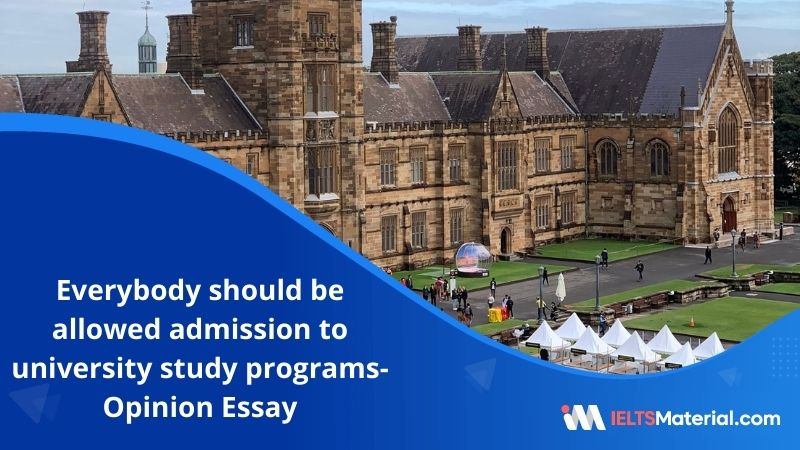 Everybody Should be Allowed Admission to University Study Programs Regardless of Their Level of Academic Ability-IELTS Writing Task 2