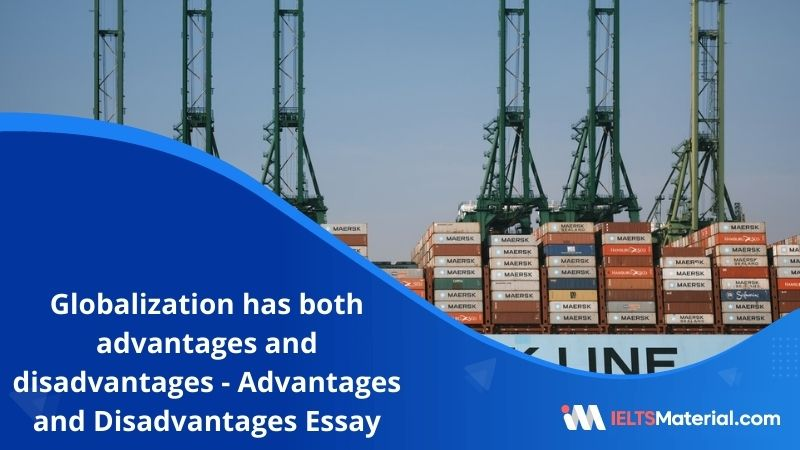 Globalization has Both Advantages and Disadvantages – IELTS Writing Task 2