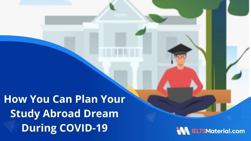How You Can Plan Your Study Abroad Dream During COVID-19