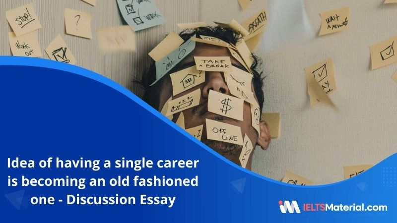 The Idea of Having a Single Career is Becoming An Old Fashioned One – IELTS Writing Task 2