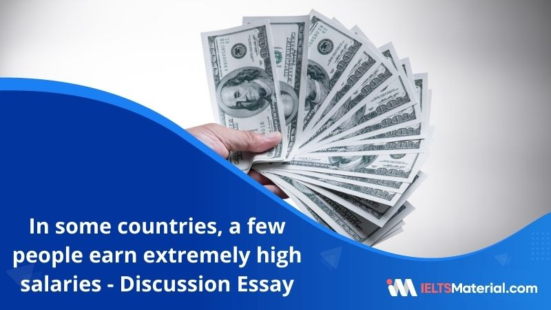 In Some Countries, a Few People Earn Extremely High Salaries – IELTS Writing Task 2