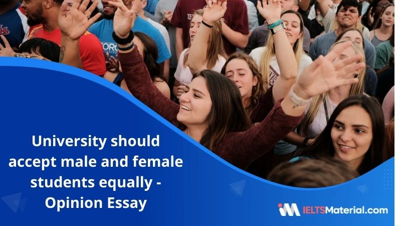 Universities Should Accept Equal Numbers of Male and Female Students in Every Subject – IELTS Writing Task 2