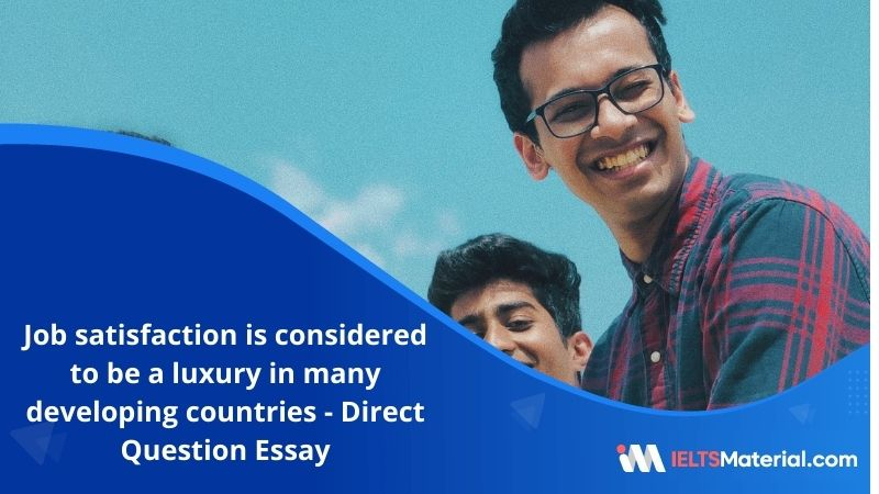 Finding Job Satisfaction is Considered to Be a Luxury in Many Developing Countries – IELTS Writing Task 2