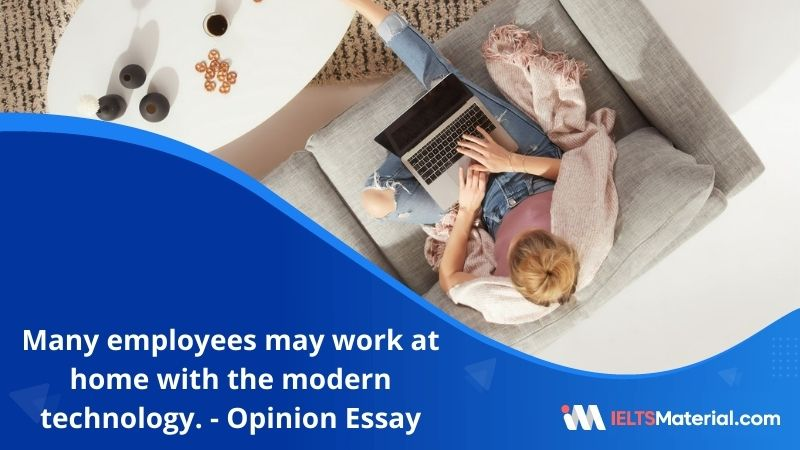 Many Employees May Work at Home With the Modern Technology. – IELTS Writing Task 2