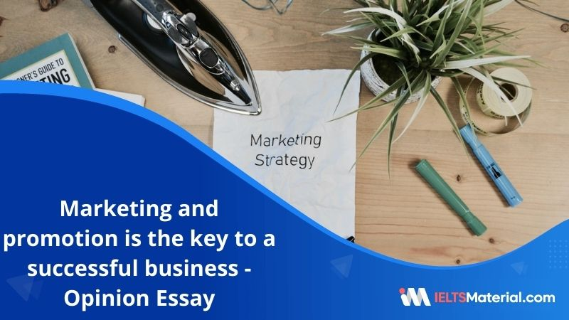 Marketing and Promotion is The Key to a Successful Business – IELTS Writing Task 2