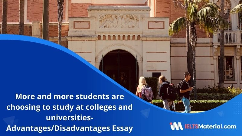 More and More Students are Choosing to Study at Colleges and Universities-IELTS Writing Task 2