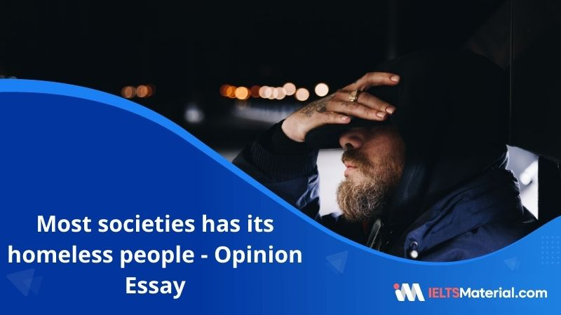 Most Societies Has its Homeless People – IELTS Writing task 2