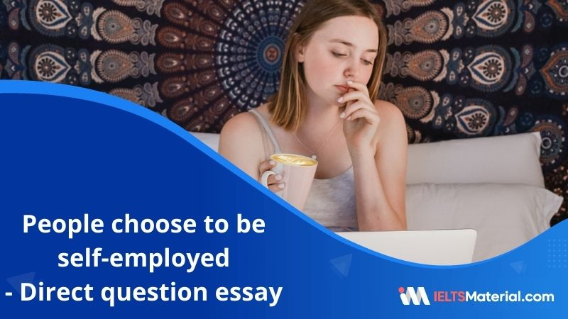 Nowadays More People Choose to be Self-Employed – IELTS Writing Task 2