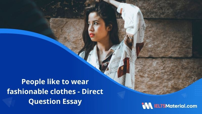 Many People Like to Wear Fashionable Clothes – IELTS Writing Task 2