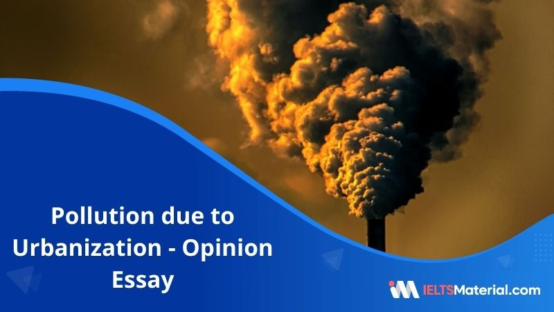 Pollution due to Urbanization – IELTS Writing Task 2