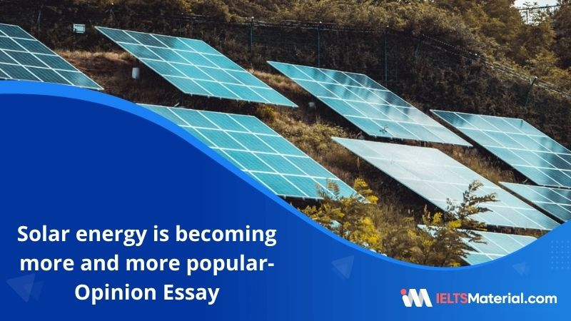Solar Energy is Becoming more and more popular-IELTS Writing Task-2