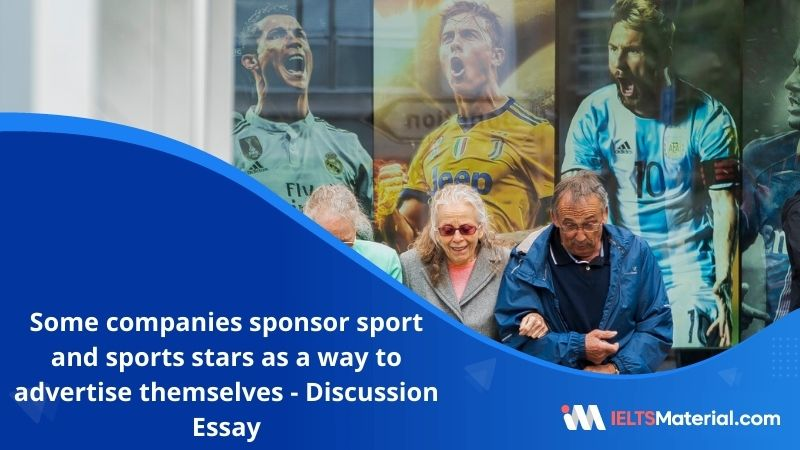 Some Companies Sponsor Sport and Sports Stars as a Way to Advertise Themselves – IELTS Writing Task 2
