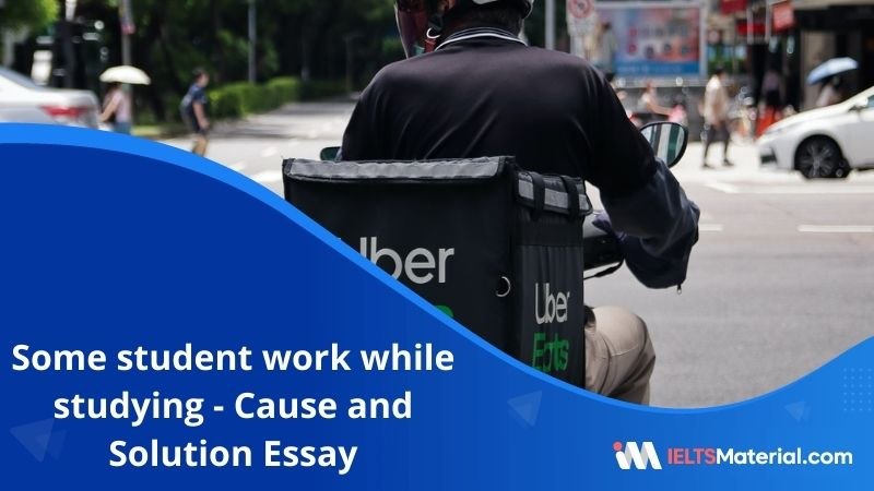 Some Student Work While Studying – Cause and Solution Essay