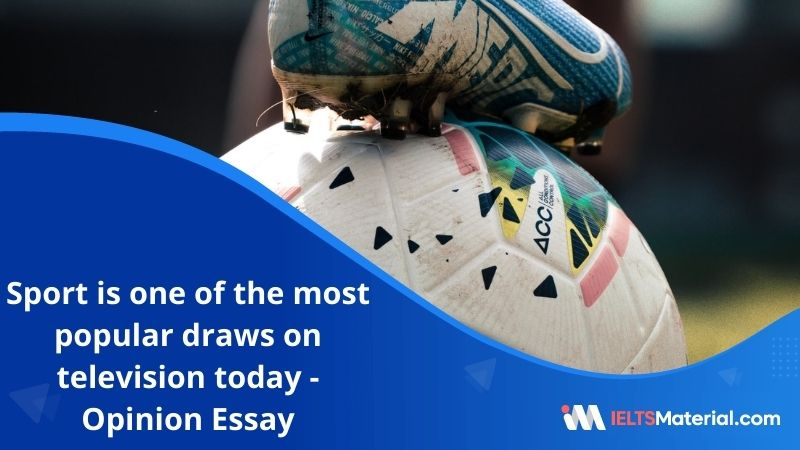 Sport is One of The Most Popular Draws on Television Today – IELTS Writing Task 2