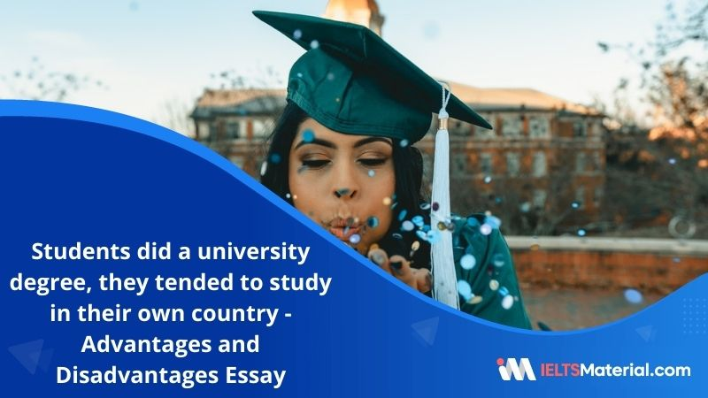 In the Past, When Students Did a University Degree, They Tended to Study in Their Own Country – IELTS Writing Task 2