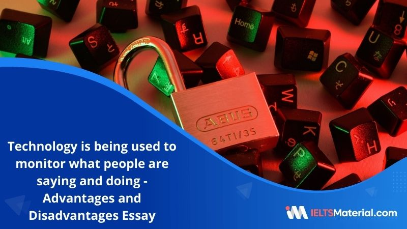 Technology is Increasingly Being Used to Monitor What People Are Saying And Doing – IELTS Writing Task 2
