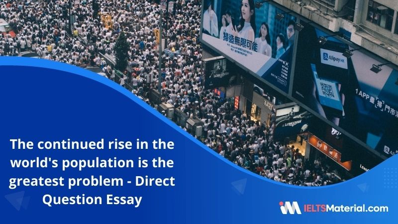 The Continued Rise in the World's Population is the Greatest Problem Faced by Humanity at the Present – IELTS Writing Task 2