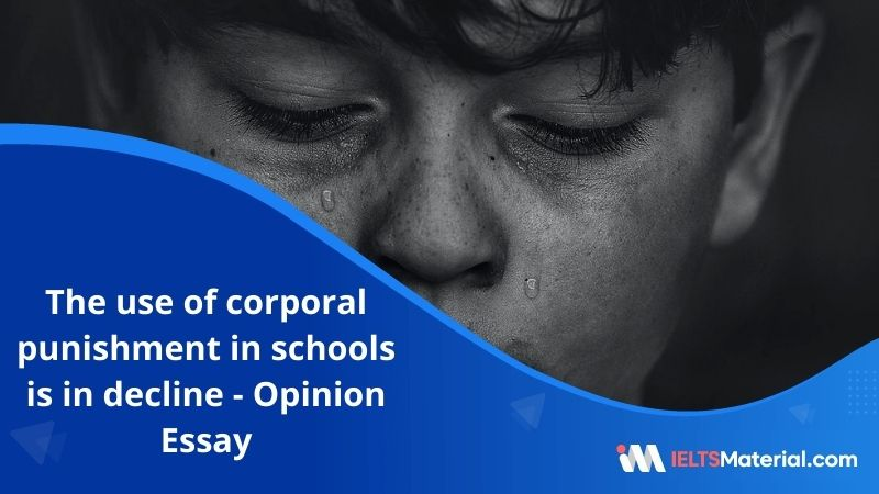 The Use of Corporal Punishment in Schools Is In Decline, Yet it Should Be Used to Improve Behavior – IELTS Writing Task 2
