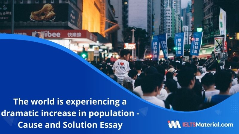 The World is Experiencing a Dramatic Increase in Population – IELTS Writing task 2