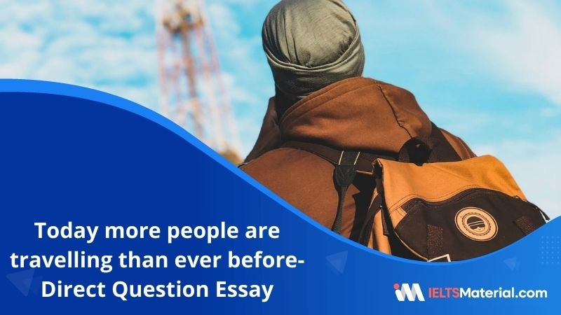 Today More People are Travelling than Ever Before-IELTS Writing Task 2