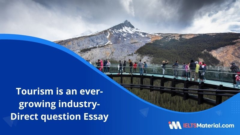 Tourism is An Ever-Growing Industry-IELTS Writing Task 2