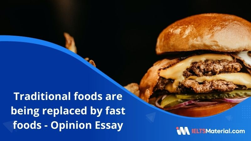 In Many Countries Traditional Foods are being Replaced by International Fast Foods – IELTS Writing Task 2