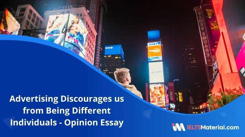 Advertising Discourages us from Being Different Individuals  – IELTS Writing Task 2