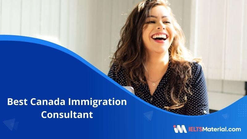 Best Canada Immigration Consultant – IELTSMaterial.com GIS