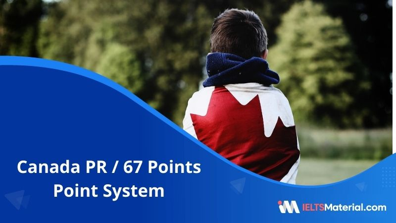 Canada PR/67 Points Point System – Canada PR Points Table and Calculator